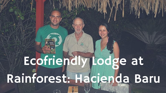 Ecofriendly Lodge at Rainforest: Hacienda Baru