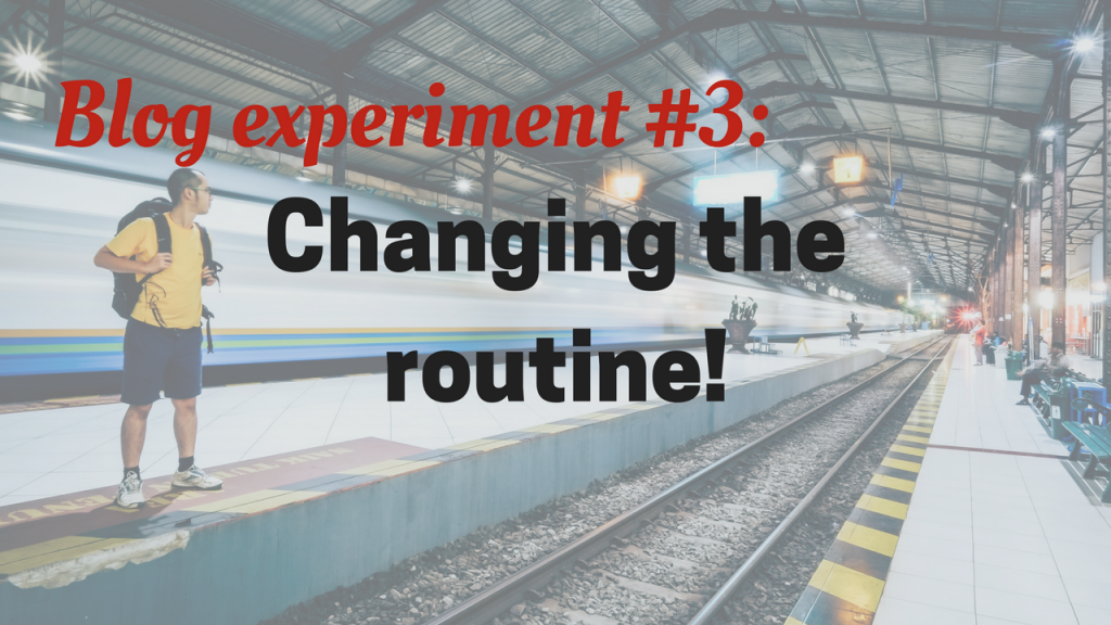 Blog experiment #3: It is never easy to change your routine