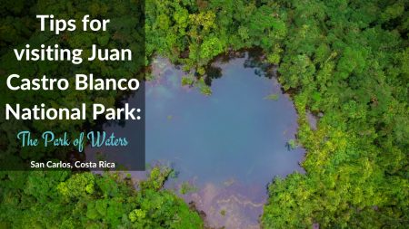 Tips for visiting Juan Castro Blanco National Park: The Park of Waters