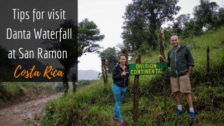 Tips for visit Danta Waterfall at San Ramon, Costa Rica
