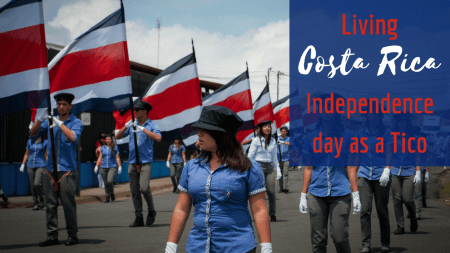 Living Costa Rica Independence day as a Tico