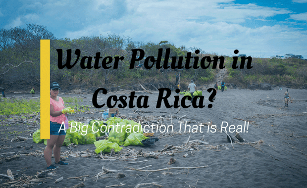 Water Pollution in Costa Rica? A Big Contradiction That is Real!