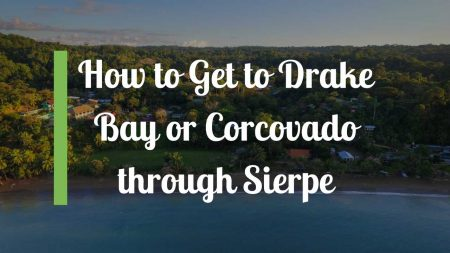 How to Get to Drake Bay or Corcovado through Sierpe
