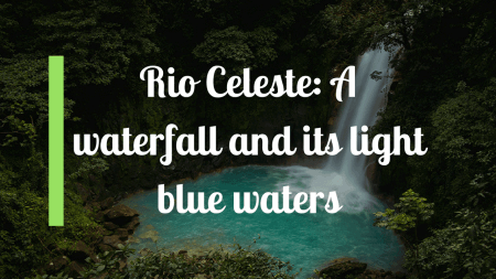 Rio Celeste: A waterfall and its light blue waters