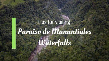 Tips for visiting Paraíso de Manantiales Waterfalls